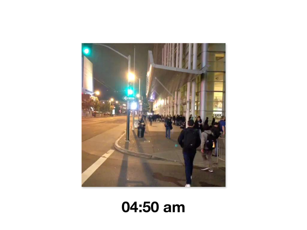 04:50 am