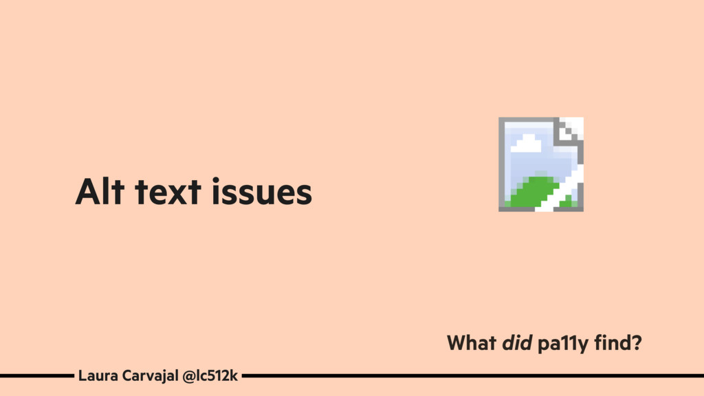 Alt text issues Laura Carvajal @lc512k What did...