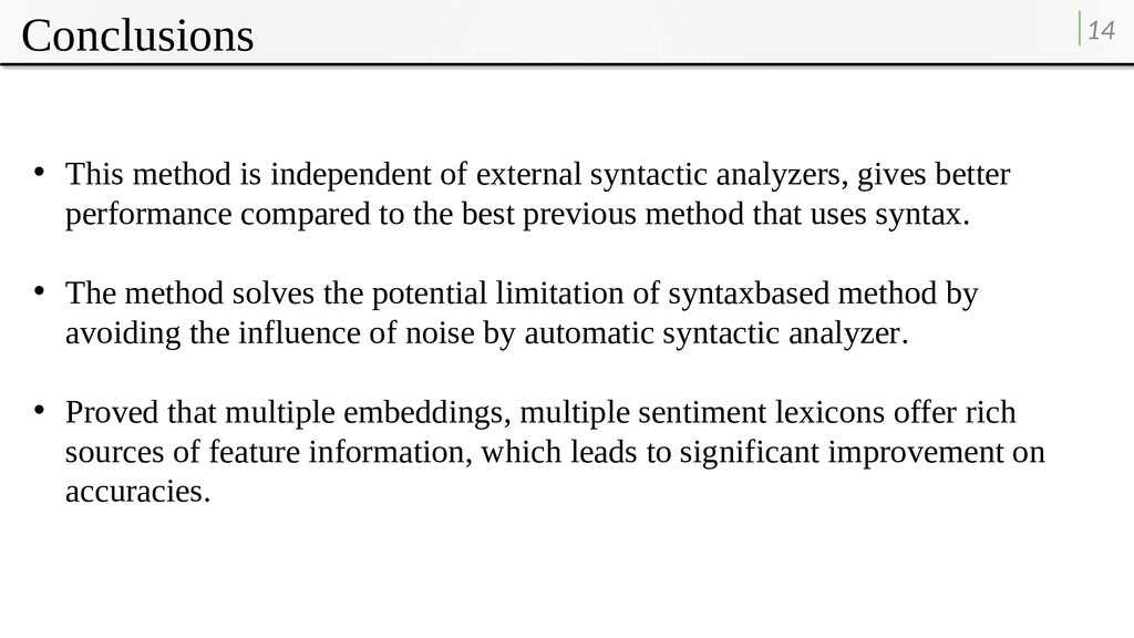Conclusions 14 • This method is independent of ...