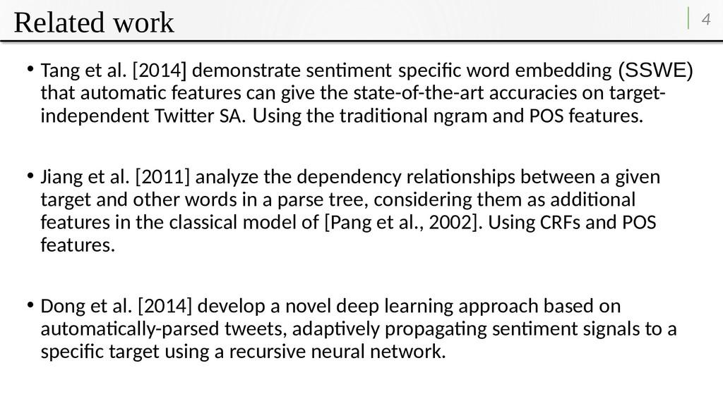 Related work 4 • Tang et al. [2014] demonstrate...