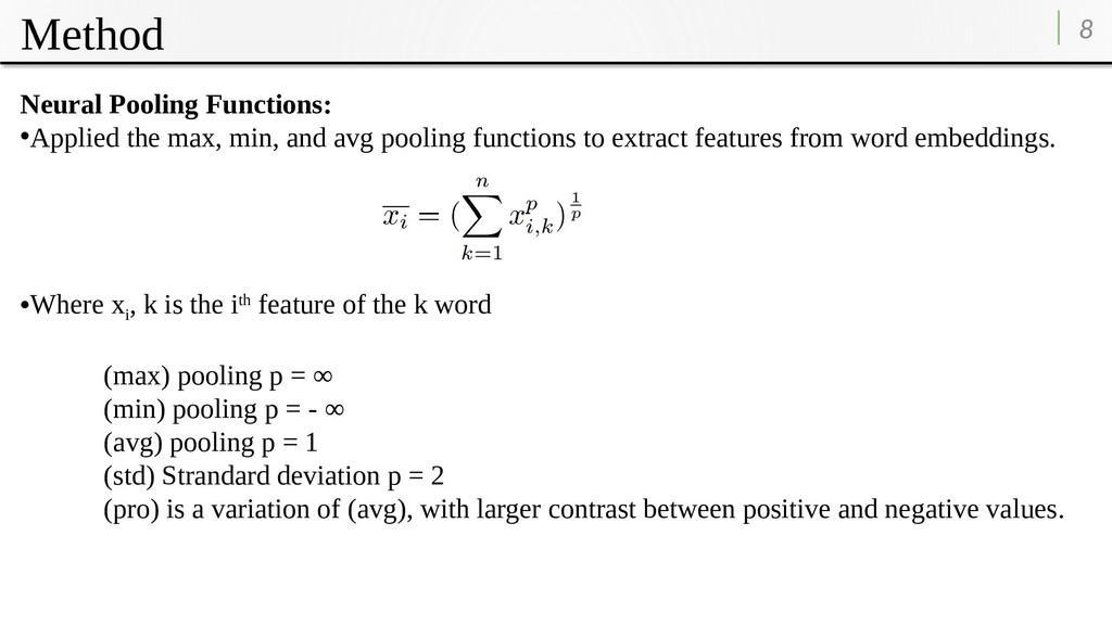 Method 8 Neural Pooling Functions: •Applied the...