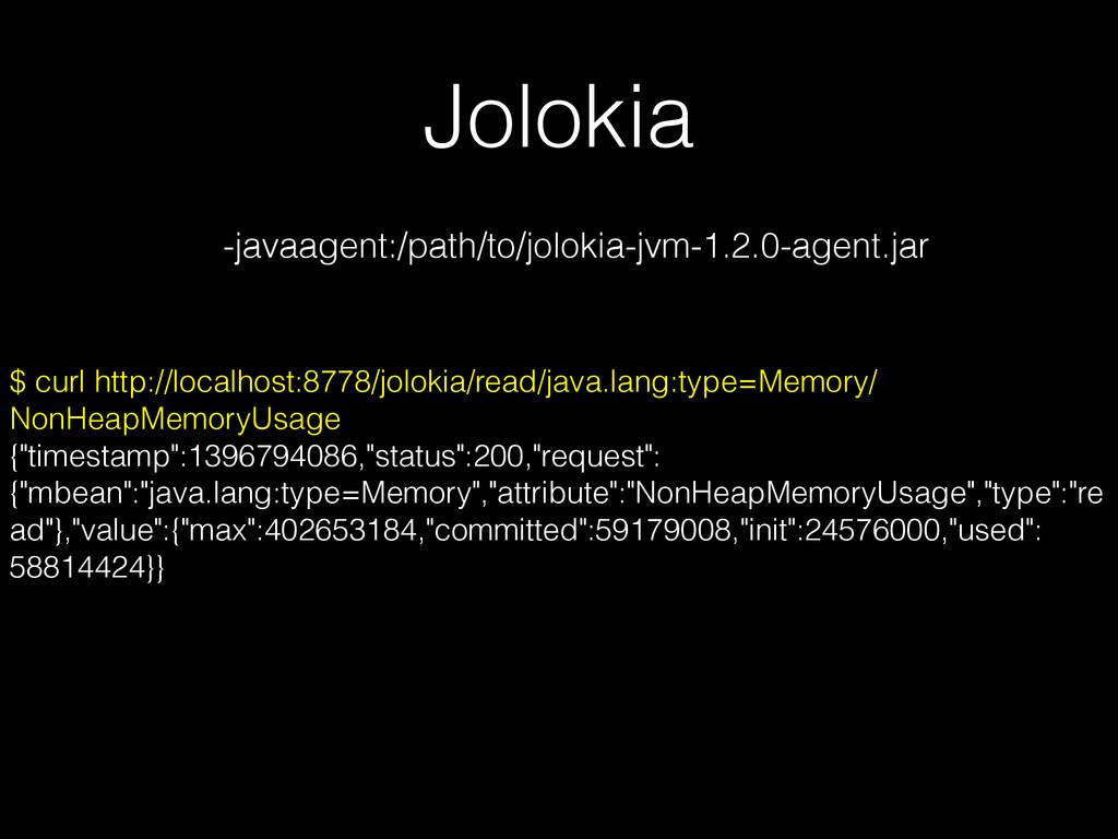 Jolokia $ curl http://localhost:8778/jolokia/re...