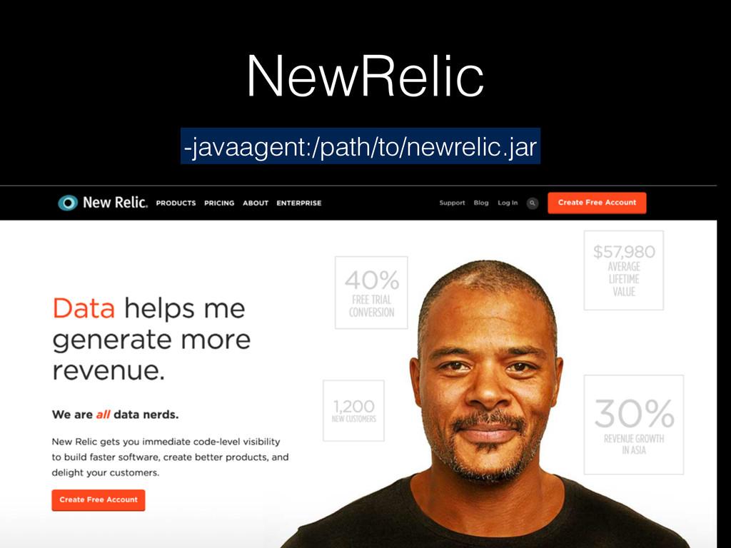 NewRelic -javaagent:/path/to/newrelic.jar