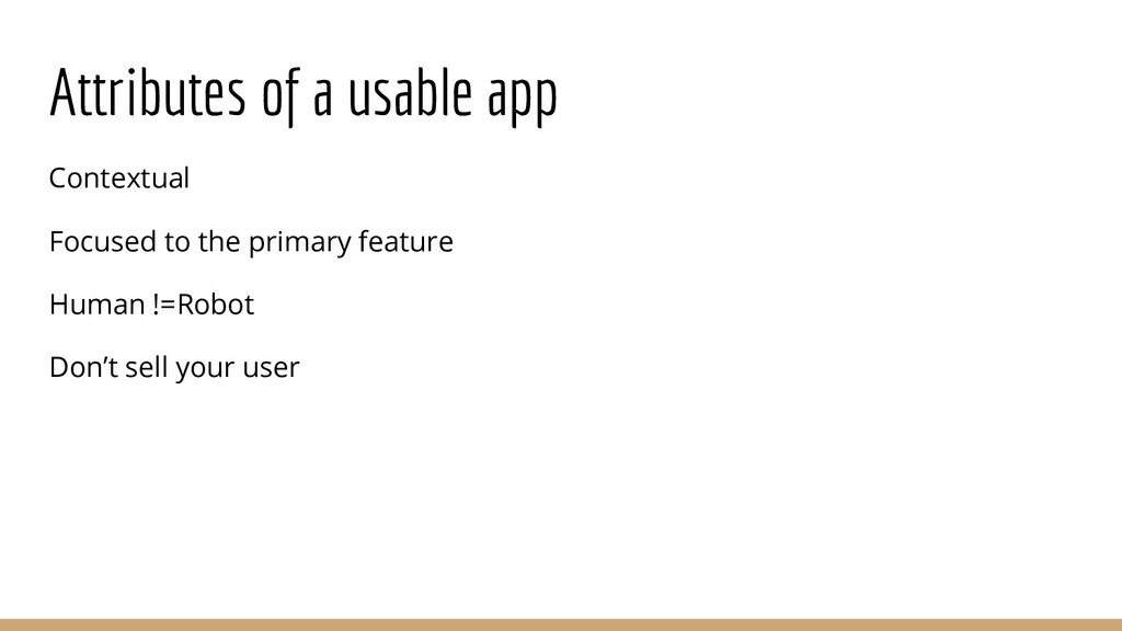 Attributes of a usable app Contextual Focused t...