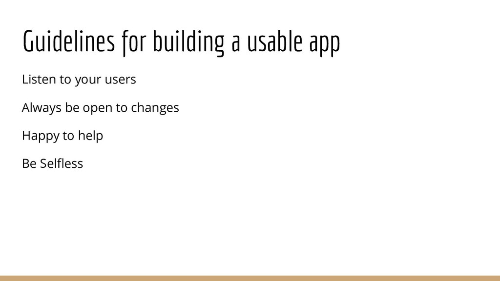 Guidelines for building a usable app Listen to ...