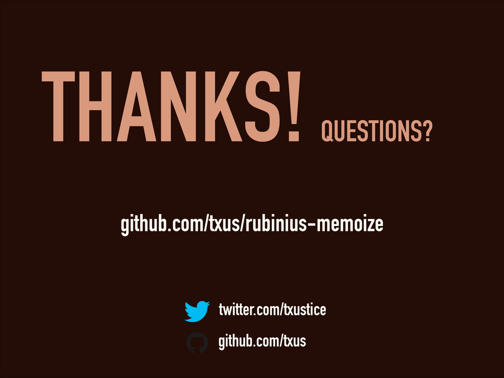 THANKS!QUESTIONS? twitter.com/txustice github.c...
