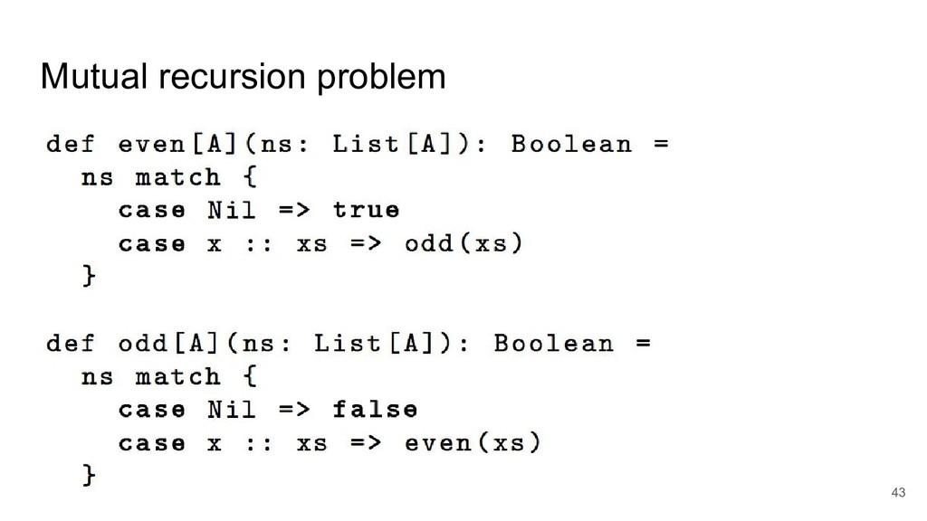 Mutual recursion problem 43