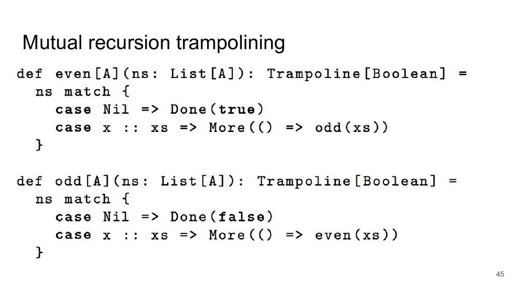 Mutual recursion trampolining 45