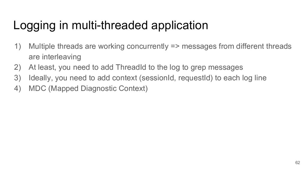 Logging in multi-threaded application 1) Multip...