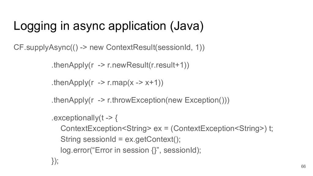 Logging in async application (Java) CF.supplyAs...