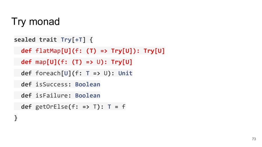 Try monad sealed trait Try[+T] { def flatMap[U]...