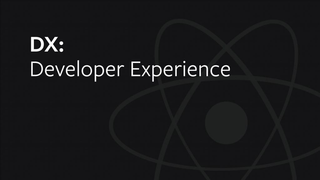 DX: Developer Experience