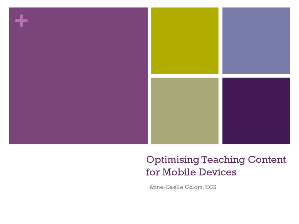 + Optimising Teaching Content for Mobile Device...