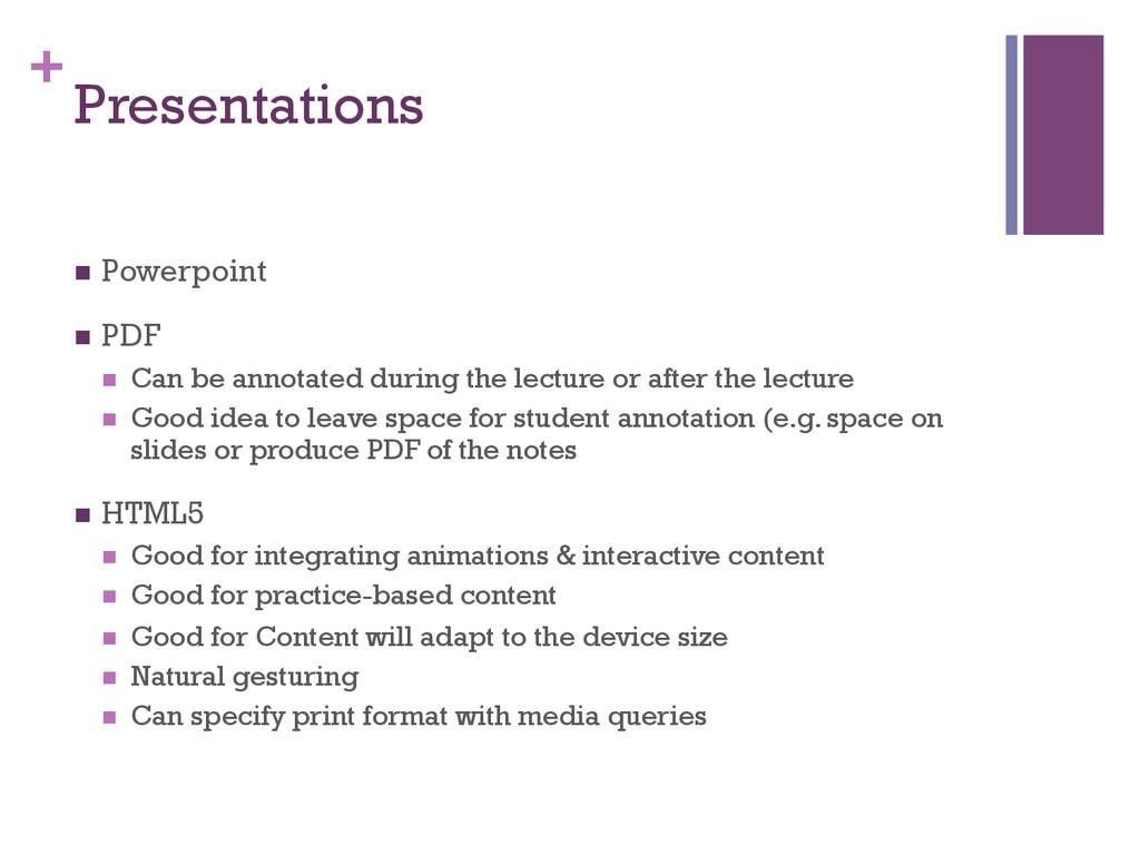 + Presentations n Powerpoint n PDF n Can ...