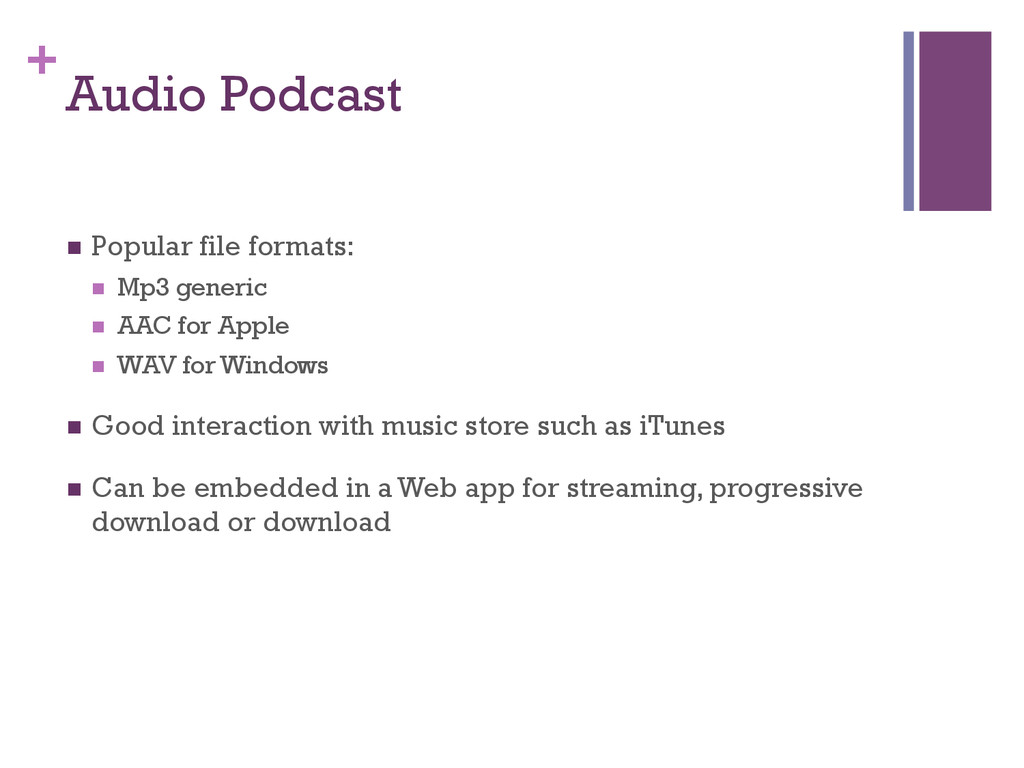 + Audio Podcast n Popular file formats: n M...