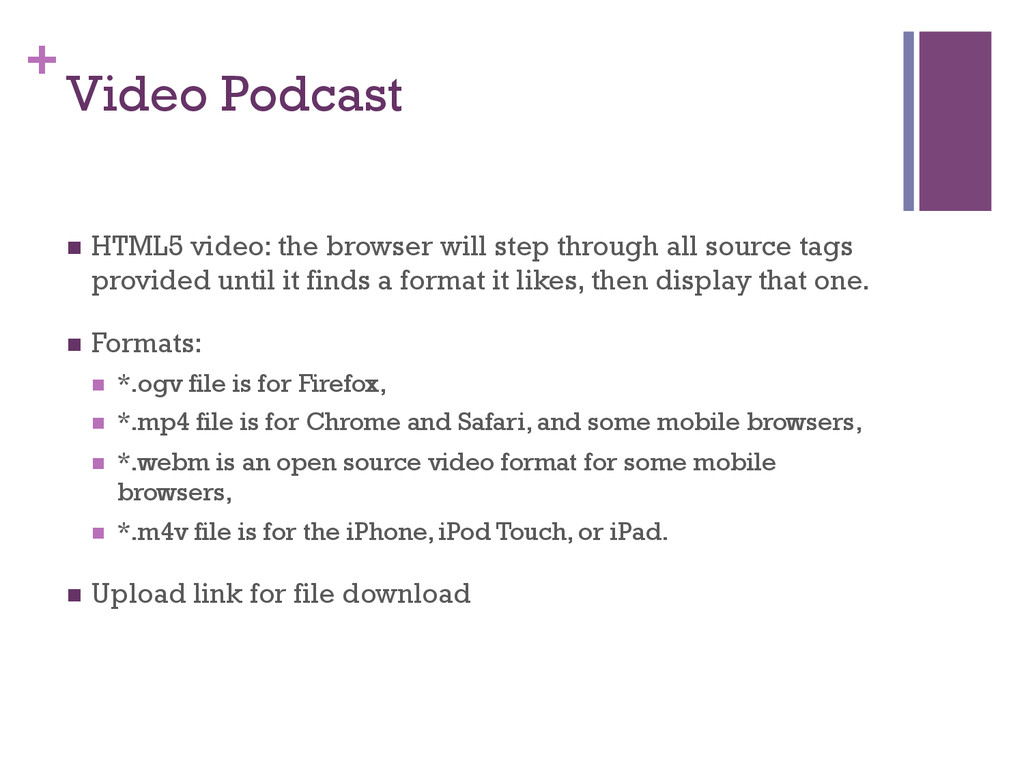 + Video Podcast n HTML5 video: the browser wi...