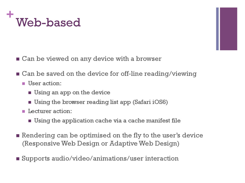 + Web-based n Can be viewed on any device wit...