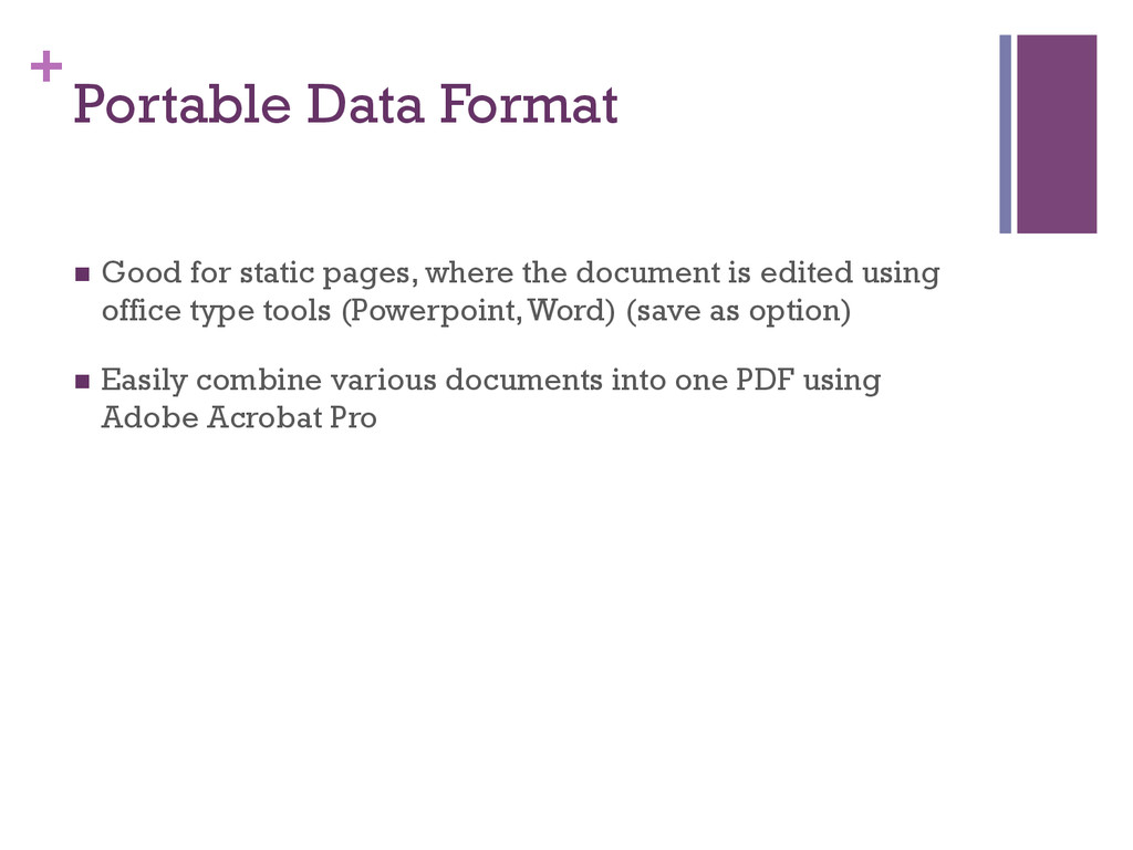 + Portable Data Format n Good for static page...