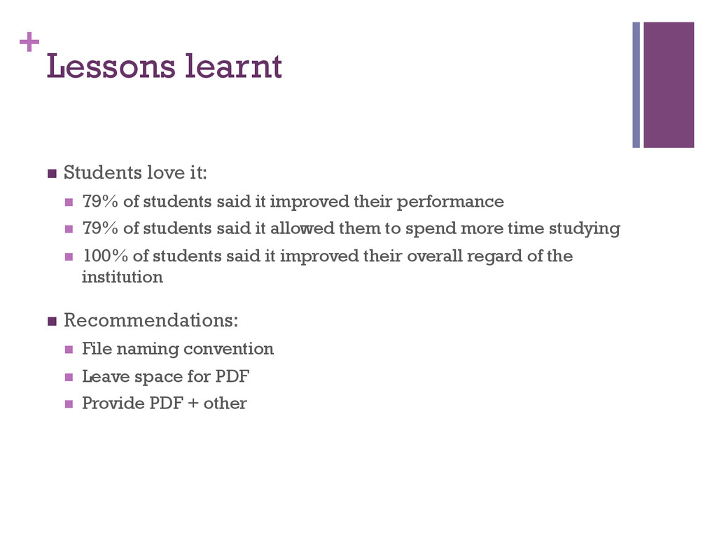 + Lessons learnt n Students love it: n 79% ...