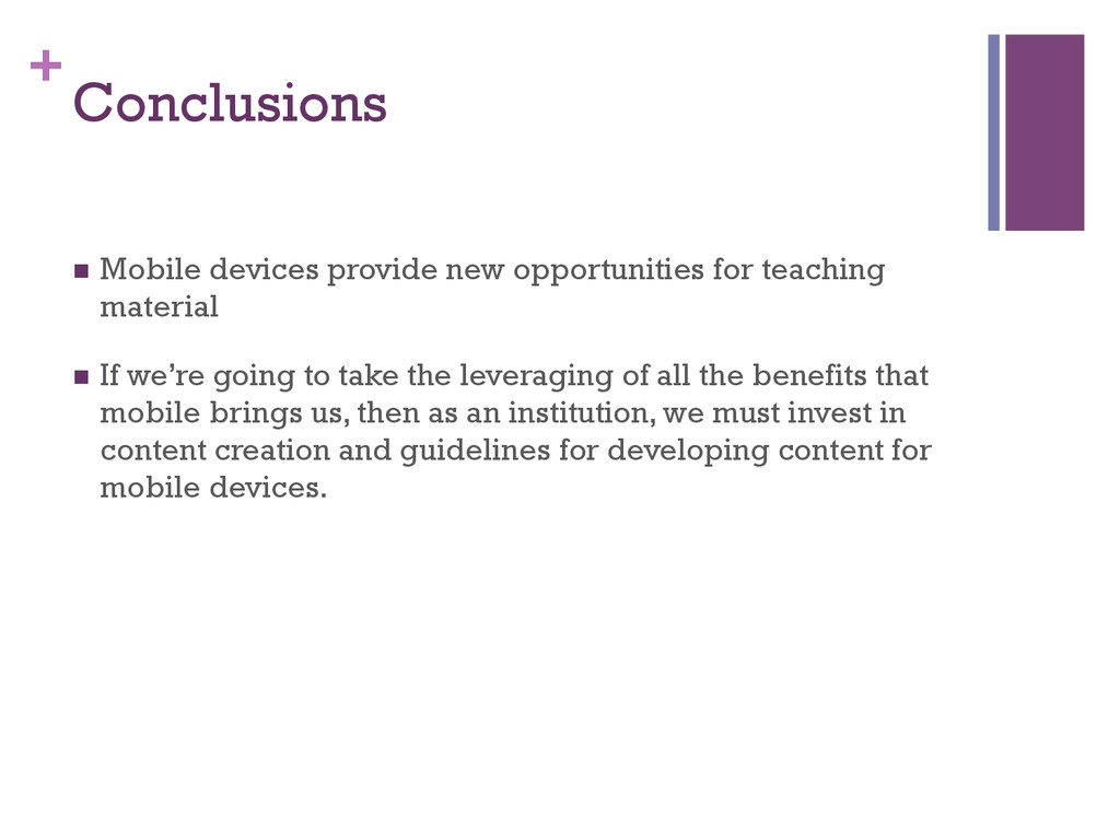 + Conclusions n Mobile devices provide new op...