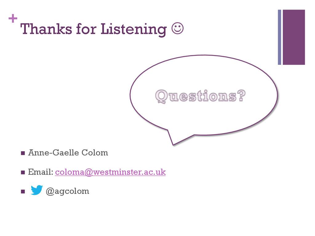 + Thanks for Listening J n Anne-Gaelle Colom...