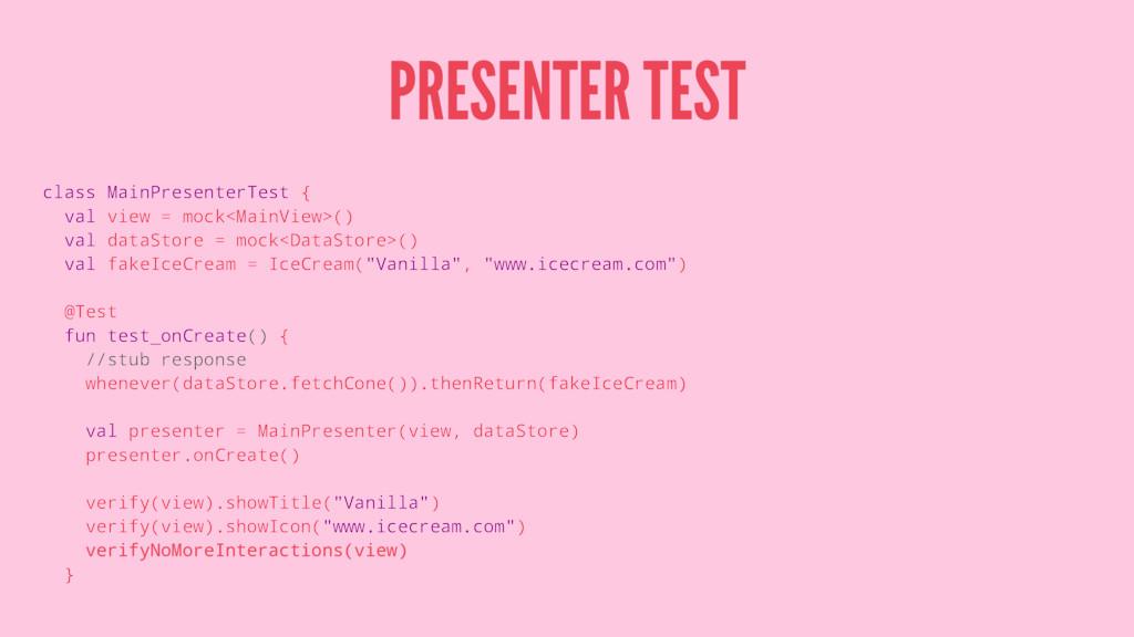 PRESENTER TEST class MainPresenterTest { val vi...