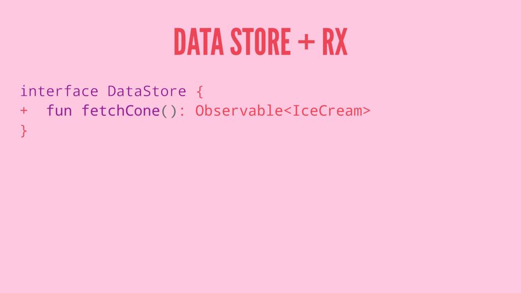 DATA STORE + RX interface DataStore { + fun fet...
