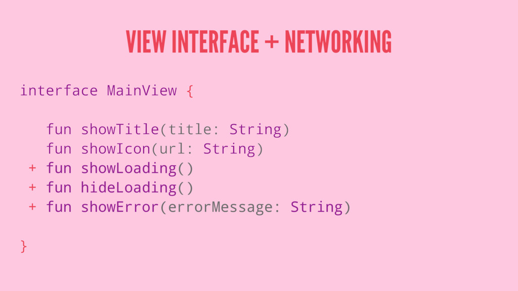VIEW INTERFACE + NETWORKING interface MainView ...