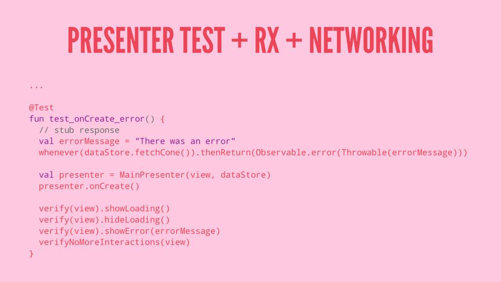 PRESENTER TEST + RX + NETWORKING ... @Test fun ...