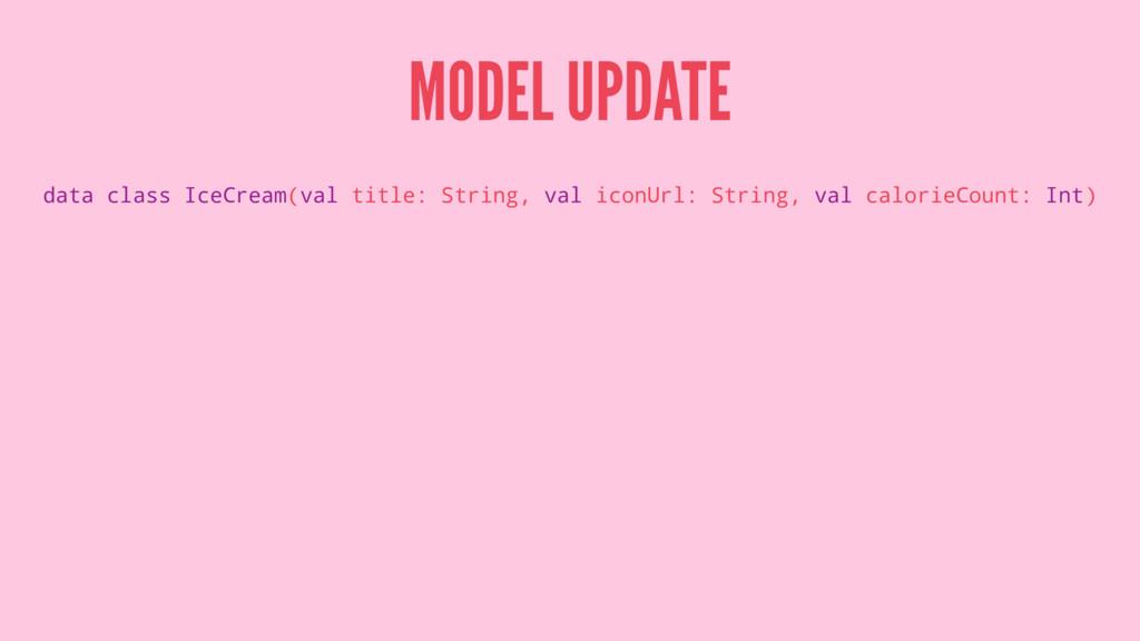 MODEL UPDATE data class IceCream(val title: Str...