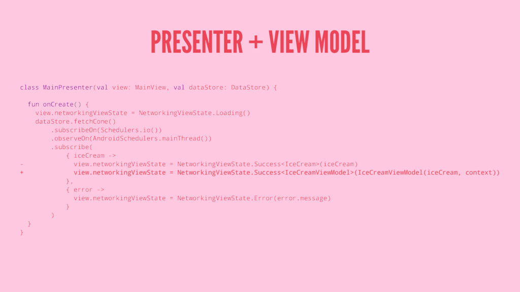 PRESENTER + VIEW MODEL class MainPresenter(val ...