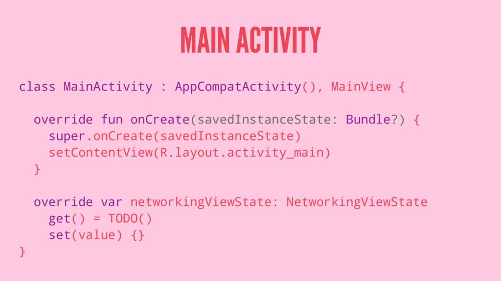 MAIN ACTIVITY class MainActivity : AppCompatAct...