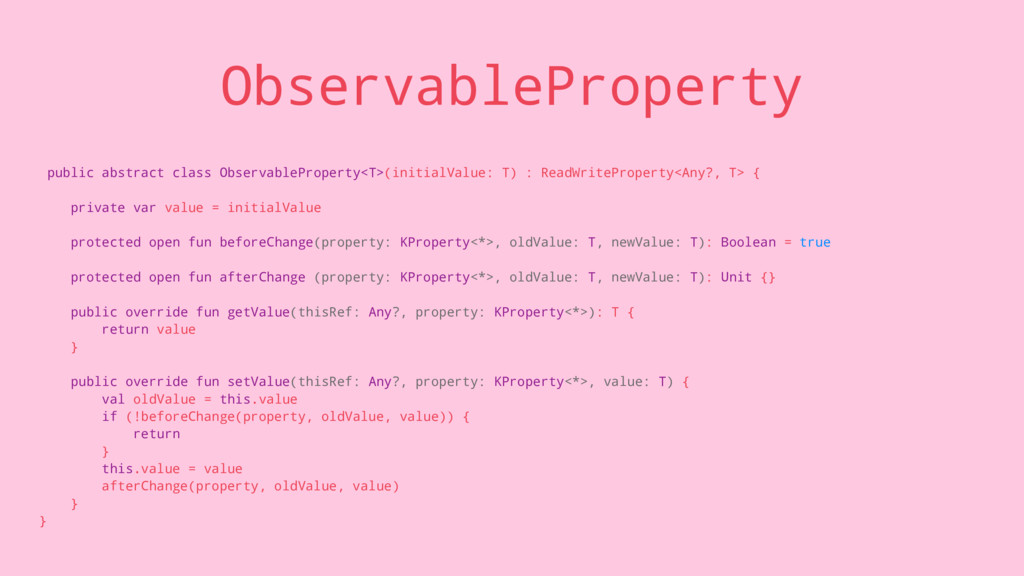 ObservableProperty public abstract class Observ...