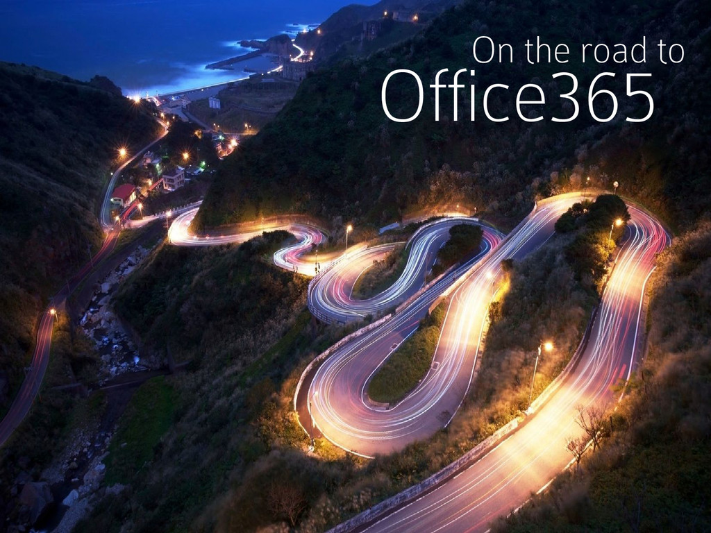 On the road to Office365