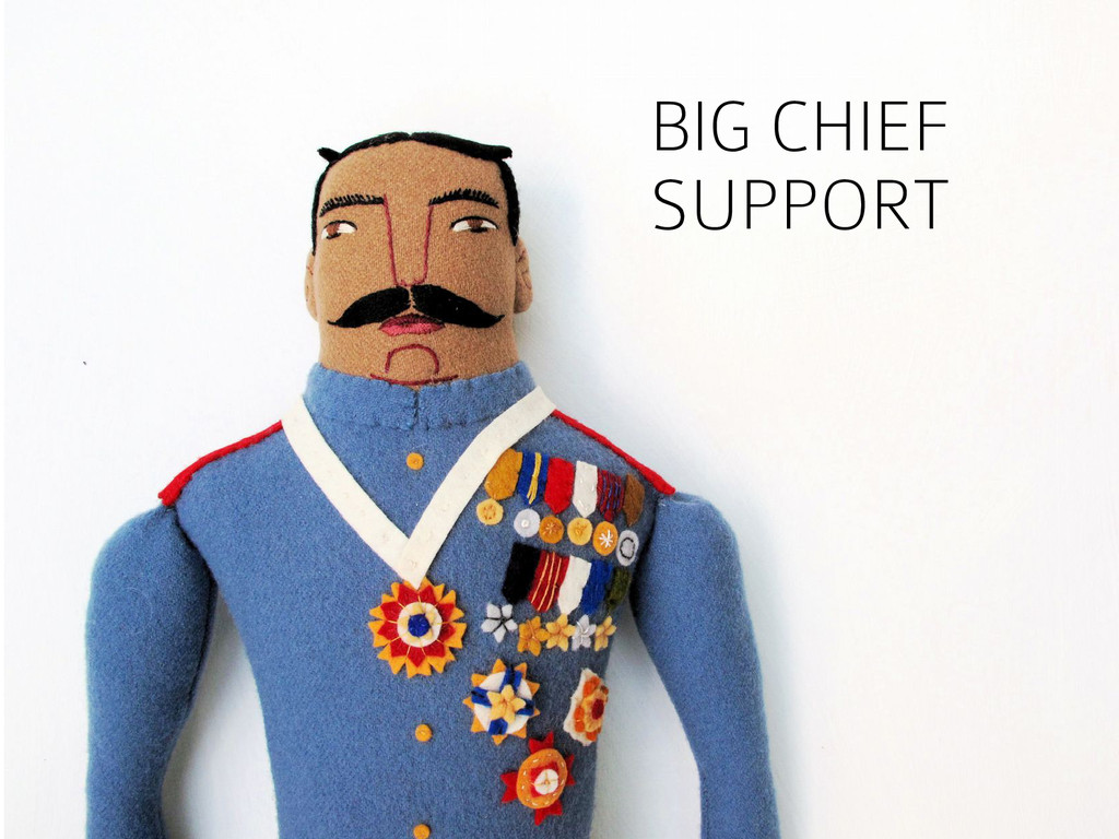 BIG CHIEF SUPPORT