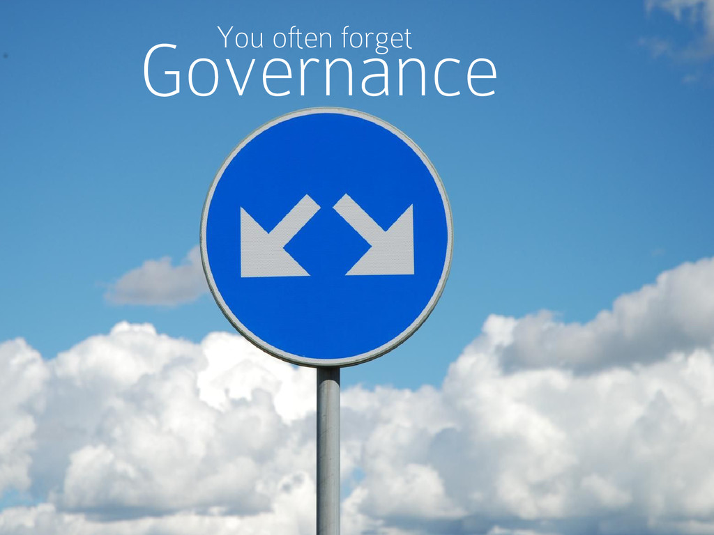 Governance You often forget