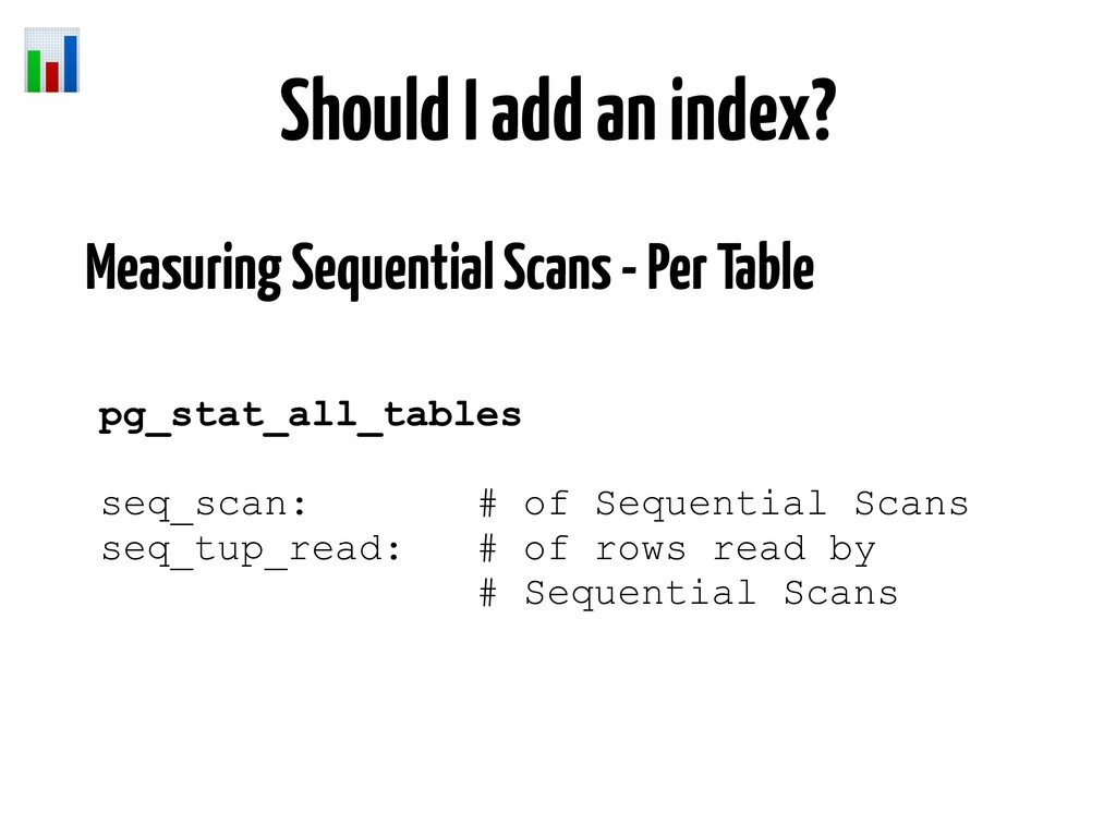 Should I add an index? Measuring Sequential Sca...