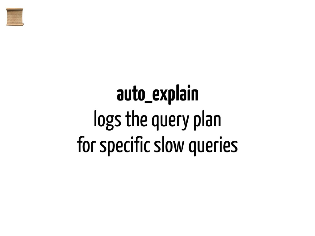 auto_explain logs the query plan for specific s...