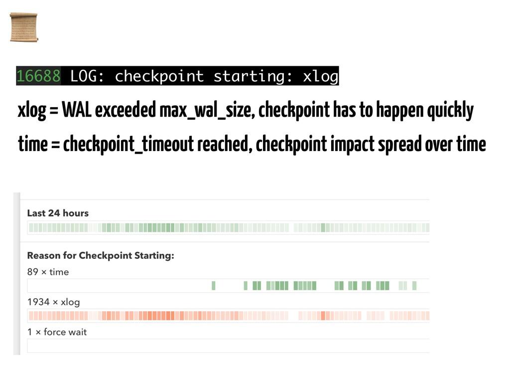 16688 LOG: checkpoint starting: xlog xlog = WA...