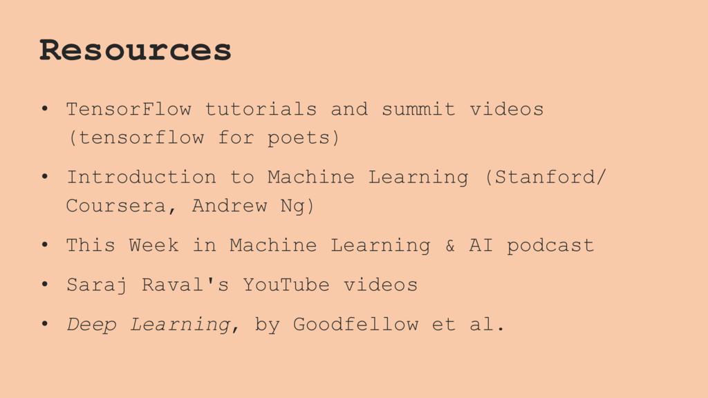 Resources • TensorFlow tutorials and summit vid...