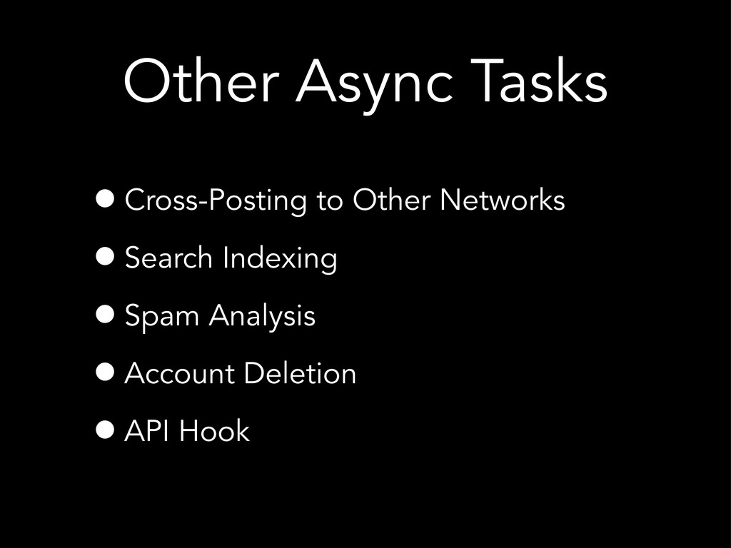 Other Async Tasks •Cross-Posting to Other Netwo...