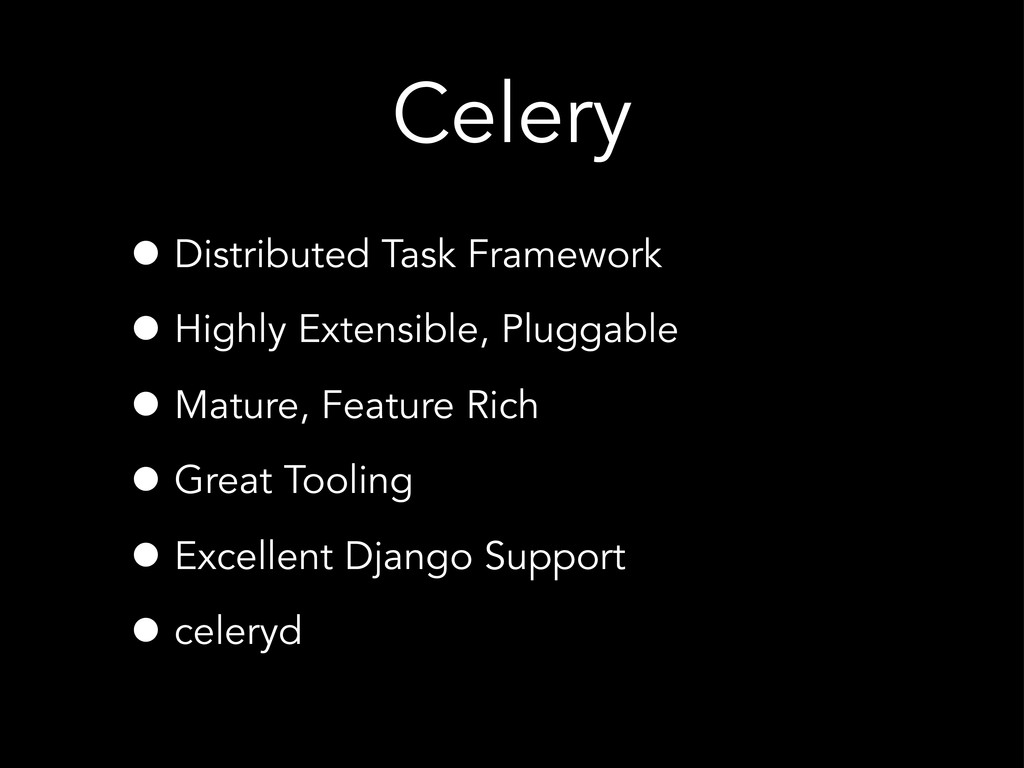 Celery • Distributed Task Framework • Highly Ex...