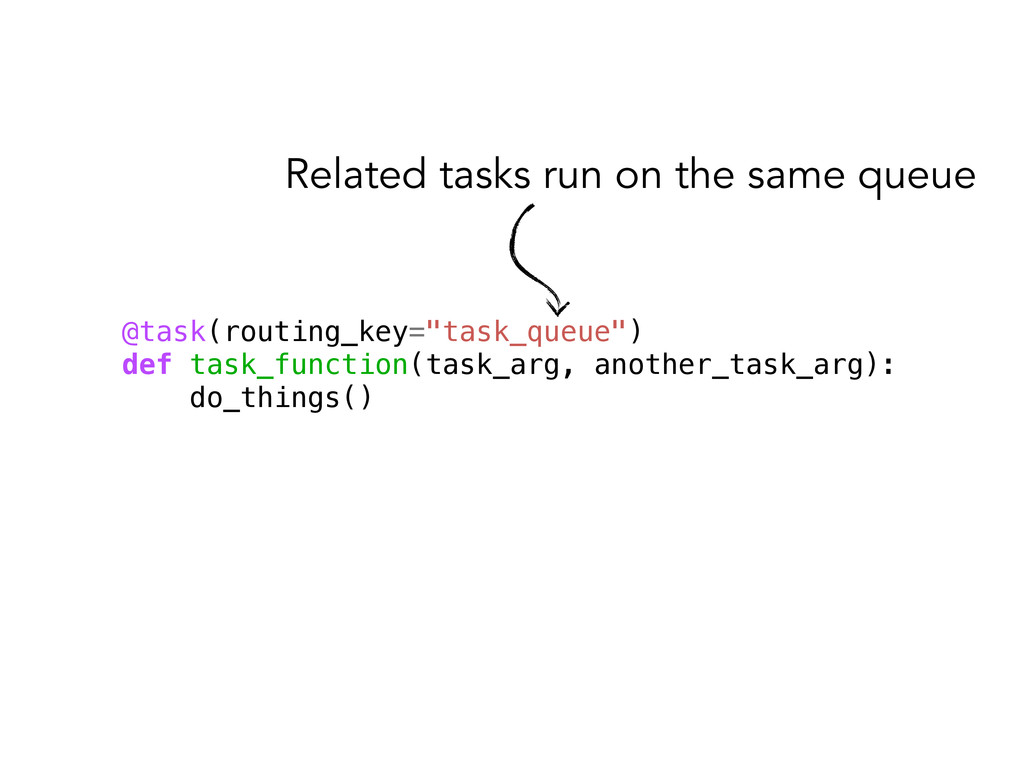 "@task(routing_key=""task_queue"") def task_functi..."