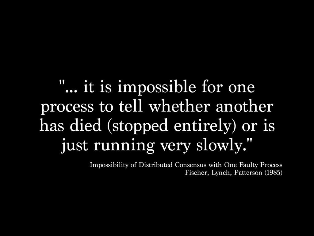 """... it is impossible for one process to tell w..."