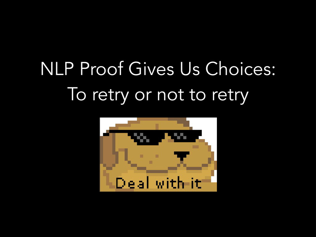 NLP Proof Gives Us Choices: To retry or not to ...