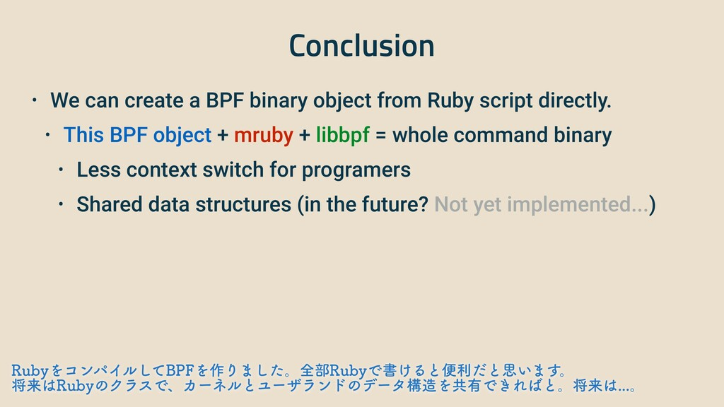 Conclusion • We can create a BPF binary object ...