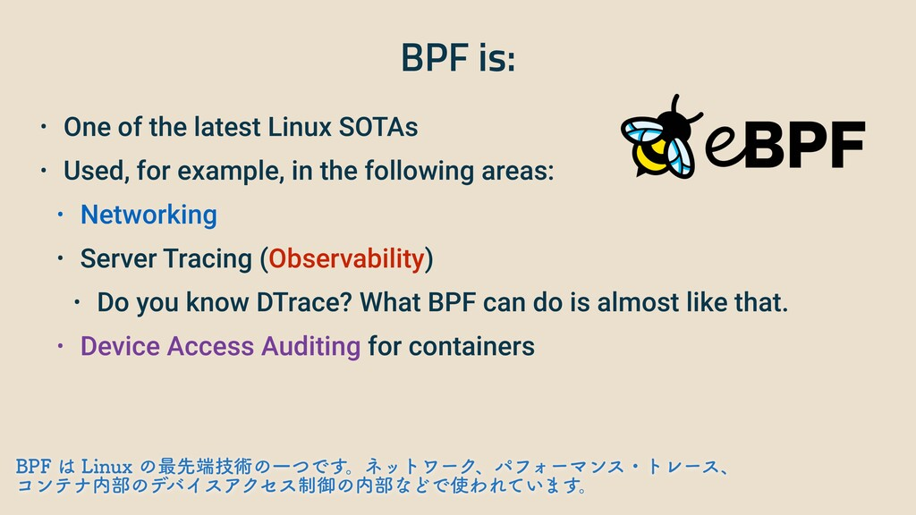 BPF is: • One of the latest Linux SOTAs • Used,...