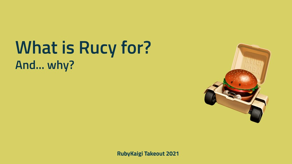 What is Rucy for? And... why?