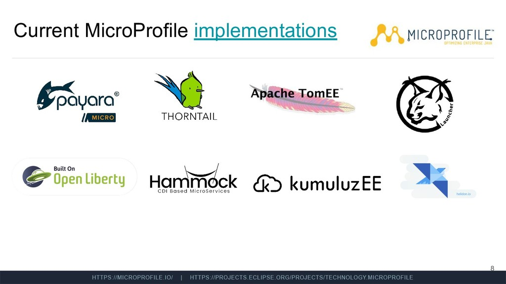 Current MicroProfile implementations 8