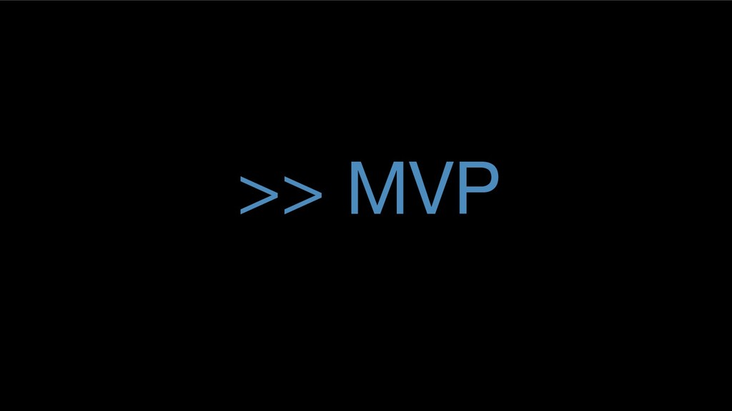 >> MVP
